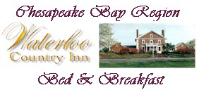 Waterloo Country Inn Bed and Breakfast: Chesapeake Bay Region
